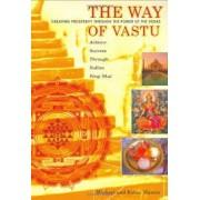 THE WAY OF VASTU: CREATING PROSPERITY THROUGH THE POWER OF THE VEDAS