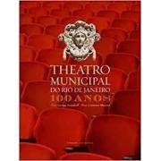 Theatro Municipal do Rio de Janeiro - 100 anos