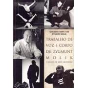 Trabalho de voz e corpo de Zygmunt Molik. O legado de Jerzy Grotowski