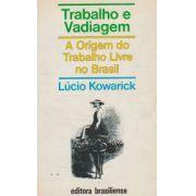 Trabalho e vadiagem : A origem do trabalho livre no Brasil