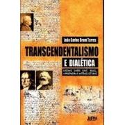 Transcendentalismo e dialética: ensaios sobre Kant, Hegel, o marxismo e outros estudos
