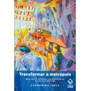 Transformar a metrópole: Igreja católica, territórios e mobilizações sociais em São Paulo 1970-2000