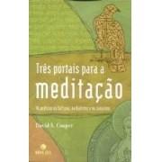 Três portais para a meditação. As práticas do Sufismo, no Budismo e no Judaísmo