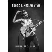 TROCO LIKES AO VIVO DVD