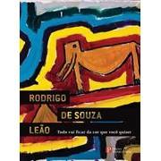 TUDO VAI FICAR DA COR QUE VOCE QUISER: RODRIGO DE SOUZA LEAO