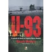 U-93: a entrada do Brasil na Primeira Guerra Mundial