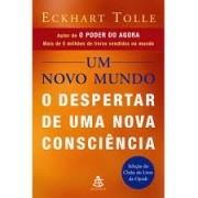 UM NOVO MUNDO: O DESPERTAR DE UMA NOVA CONSCIENCIA