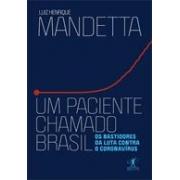 UM PACIENTE CHAMADO BRASIL: OS BASTIDORES DA LUTA CONTRA O CORONAVIRUS