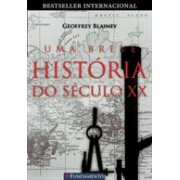 UMA BREVE HISTORIA DO SECULO XX