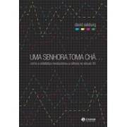 UMA SENHORA TOMA CHA...: COMO A ESTATISTICA REVOLUCIONOU A CIENCIA NO SECULO XX