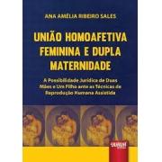 UNIAO HOMOAFETIVA E DUPLA MATERNIDADE (AUTOGRAFADO)
