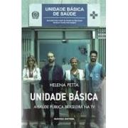 Unidade Básica: a saúde pública brasileira na TV