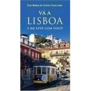 Vá a Lisboa e me leve com você!