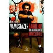 VAMOS FAZER BARULHO: UMA RADIOGRAFIA DE MARCELO D2