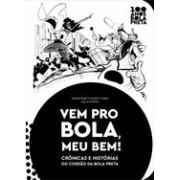 VEM PRO BOLA, MEU BEM!: CRONICAS E HISTORIAS DO CORDAO DA BOLA PRETA