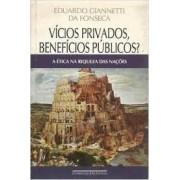 VICIOS PRIVADOS, BENEFICIOS PUBLICOS? A ETICA NA RIQUEZA DAS NACOES