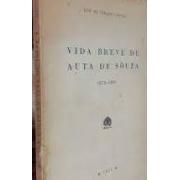 Vida breve de Auta de Souza. 1876-1901