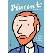Vincent. A história de Vincent Van Gogh
