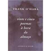 Vinte e cinco poemas à hora do almoço