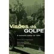 Visões do golpe: a memória militar de 1964