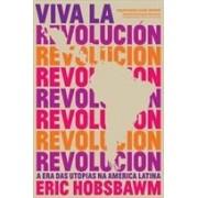 Viva la revolución. A era das utopias na América Latina