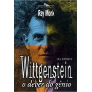 Wittgenstein: o dever do gênio. Uma biografia