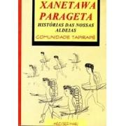 Xanetawa Parageta. Histórias das nossas aldeias. Comunidade Tapirapé