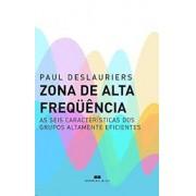 ZONA DE ALTA FREQUENCIA: AS SEIS CARACTERISTICAS DOS GRUPOS ALTAMENTE EFICIENTES