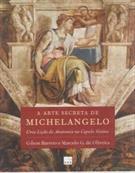 A ARTE SECRETA DE MICHELANGELO: UMA LIÇAO DE ANATOMIA NA CAPELA SISTINA