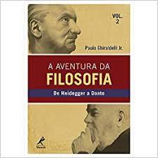 A Aventura da Filosofia - De Heidegger a Danto Vol.2