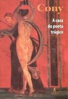 A CASA DO POETA TRAGICO