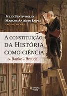 A CONSTITUIÇAO DA HISTORIA COMO CIENCIA: DE RANKE A BRAUDEL
