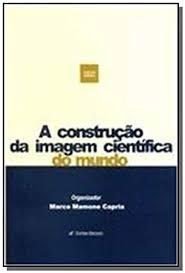 A CONSTRUÇÃO DA IMAGEM CIENTÍFICA DO MUNDO