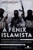 A FENIX ISLAMISTA: O ESTADO ISLAMICO E A RECONFIGURAÇAO DO ORIENTE MEDIO