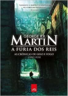 A Fúria dos Reis. As Crônicas de Gelo e Fogo - Volume 2