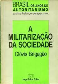 A MILITARIZAÇAO DA SOCIEDADE