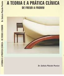 A TEORIA E A PRÁTICA CLÍNICA DE FREUD A FROMM
