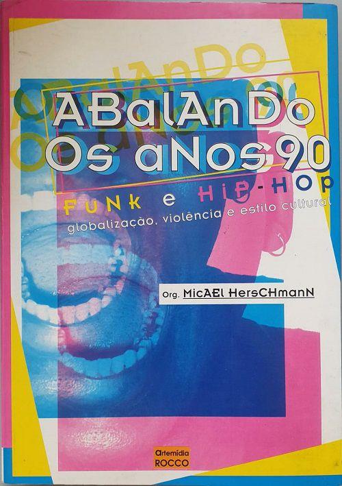 Abalando Os Anos 90- Funk e Hip-Hop