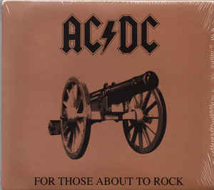AC/DC – For Those About To Rock (We Salute You)