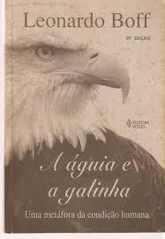 Águia e a Galinha: Uma metáfora da condição humana