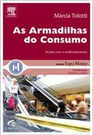 AS ARMADILHAS DO CONSUMO: ACABE COM O ENDIVIDAMENTO