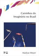 CAMINHOS DO IMAGINARIO NO BRASIL