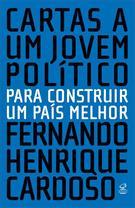 CARTAS A UM JOVEM POLITICO PARA CONSTRUIR UM PAIS MELHOR