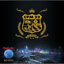 CPM 22 - 20 ANOS ROCK IN RIO AO VIVO - CD