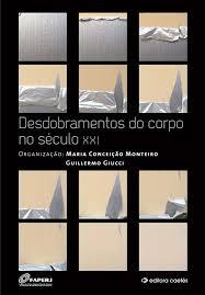 DESDOBRAMENTOS DO CORPO NO SECULO XXI