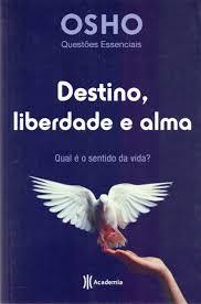 Destino, Liberdade e Alma