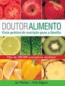 DOUTOR ALIMENTO: GUIA PRATICO DE NUTRIÇAO PARA A FAMILIA