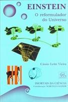 EINSTEIN: O REFORMULADOR DO UNIVERSO