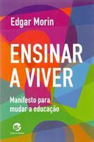 ENSINAR A VIVER: MANIFESTO PARA MUDAR A EDUCAÇÃO