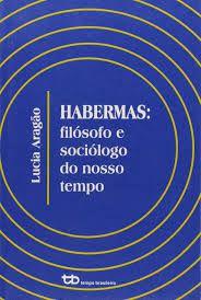 Habermas - Filosofo E Sociologo Do Nosso Tempo